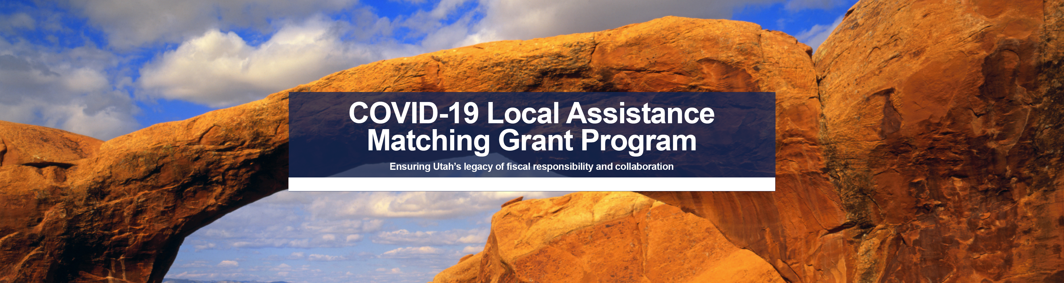 COVID-19 Local Assistance Matching Grant Program - Ensuring Utah's legacy of fiscal responsibility and collaboration